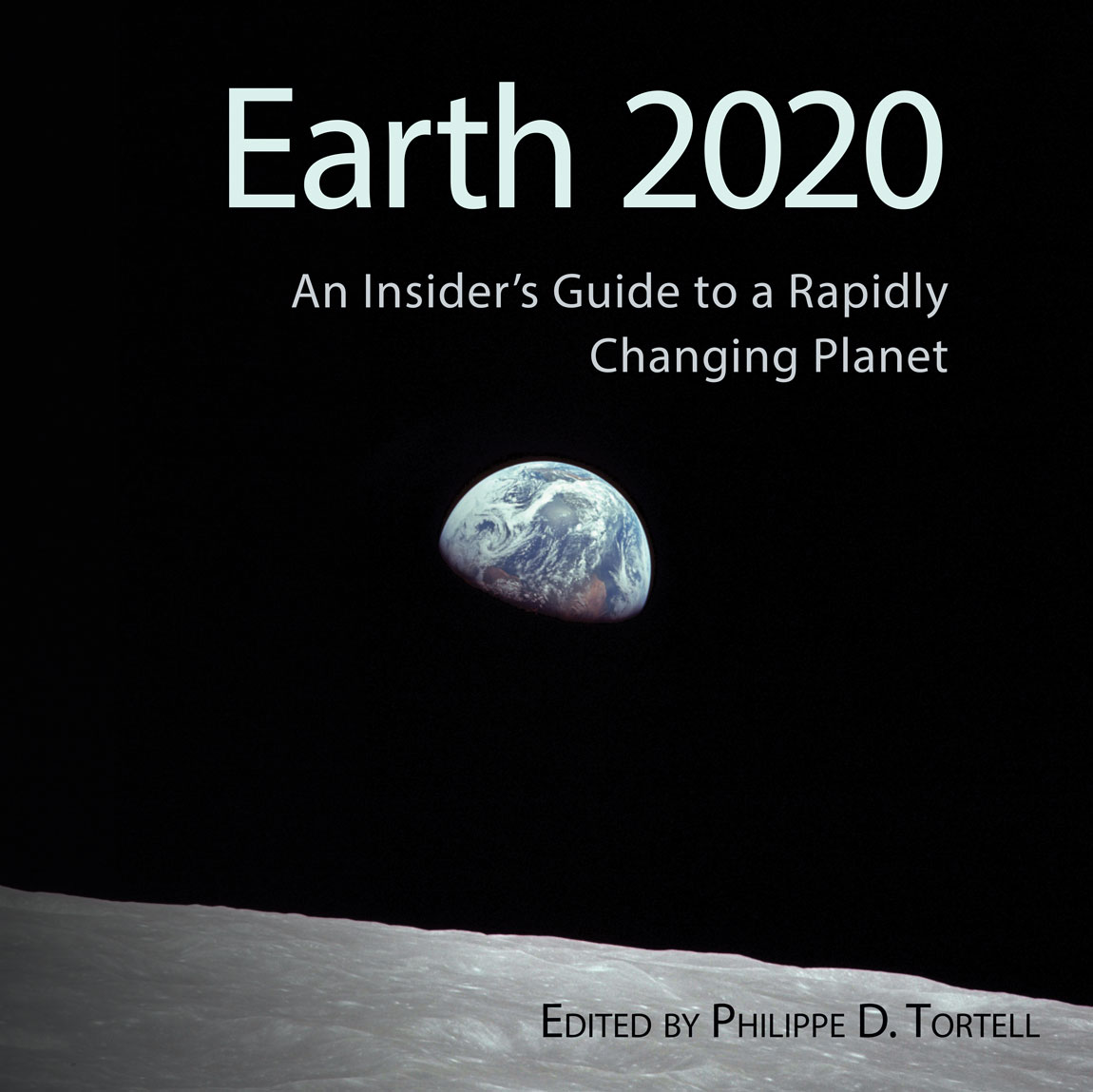 Earth 2020: An Insider's Guide to a Rapidly Changing Planet